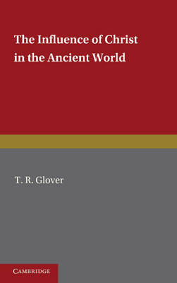 The Influence of Christ in the Ancient World (Paperback)
