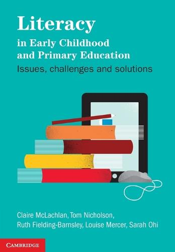 Literacy in Early Childhood and Primary Education: Issues, Challenges, Solutions (Paperback)