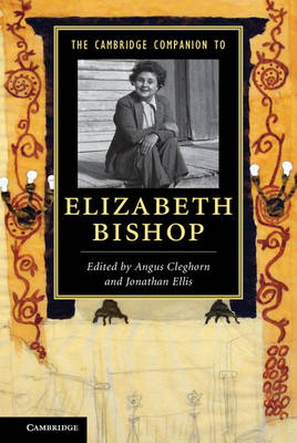 Cambridge Companions to Literature: The Cambridge Companion to Elizabeth Bishop (Paperback)