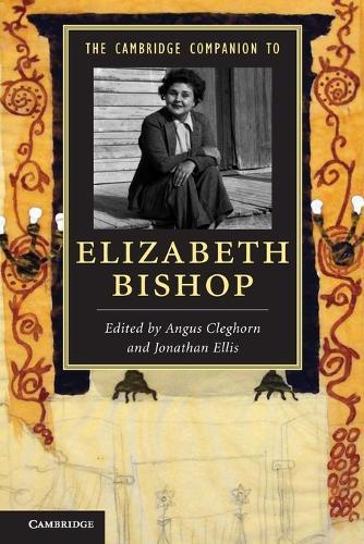 The Cambridge Companion to Elizabeth Bishop - Cambridge Companions to Literature (Paperback)
