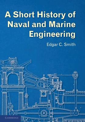 A Short History of Naval and Marine Engineering (Paperback)