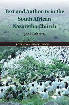 The International African Library: Text and Authority in the South African Nazaretha Church Series Number 46 (Paperback)
