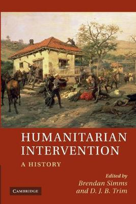 Humanitarian Intervention: A History (Paperback)