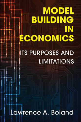 Model Building in Economics: Its Purposes and Limitations (Paperback)