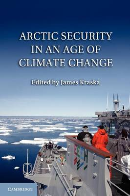 Arctic Security in an Age of Climate Change (Paperback)