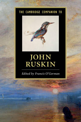 The Cambridge Companion to John Ruskin - Cambridge Companions to Literature (Paperback)