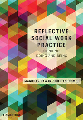 Reflective Social Work Practice: Thinking, Doing and Being (Paperback)