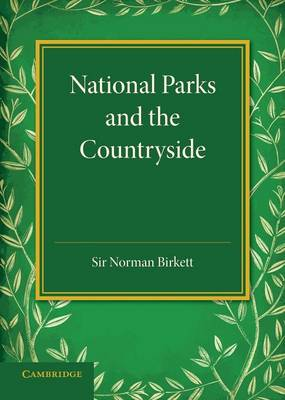 National Parks and the Countryside: The Rede Lecture 1945 (Paperback)