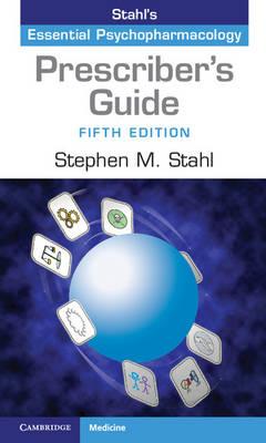 Prescriber's Guide: Stahl's Essential Psychopharmacology (Paperback)