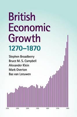 British Economic Growth, 1270-1870 (Paperback)