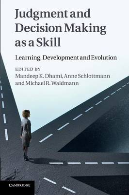 Judgment and Decision Making as a Skill: Learning, Development and Evolution (Paperback)