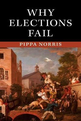 Why Elections Fail (Paperback)