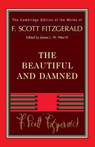 Fitzgerald: The Beautiful and Damned - The Cambridge Edition of the Works of F. Scott Fitzgerald (Paperback)