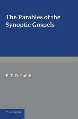 The Parables of the Synoptic Gospels: A Critical Study (Paperback)