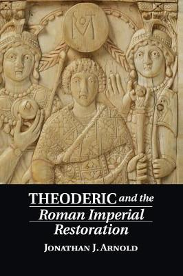 Theoderic and the Roman Imperial Restoration (Paperback)