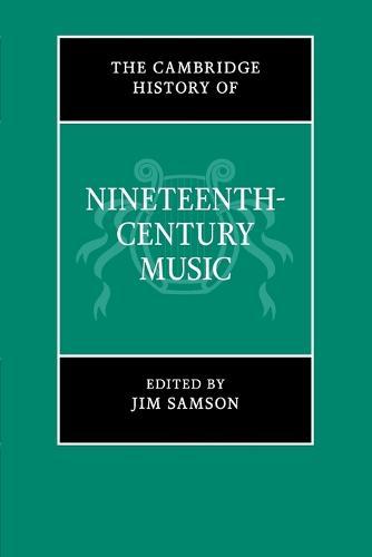 The Cambridge History of Music: The Cambridge History of Nineteenth-Century Music (Paperback)