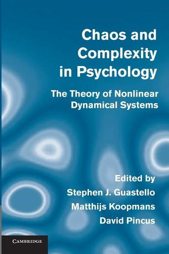 Chaos and Complexity in Psychology: The Theory of Nonlinear Dynamical Systems (Paperback)
