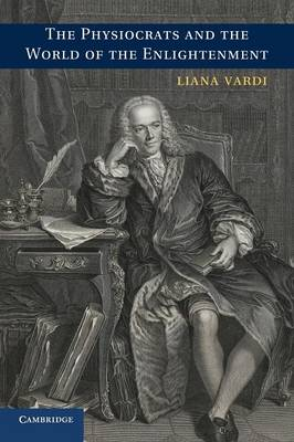 The Physiocrats and the World of the Enlightenment (Paperback)