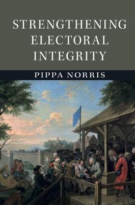 Strengthening Electoral Integrity (Paperback)
