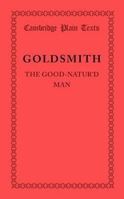The Good-Natur'd Man - Cambridge Plain Texts (Paperback)