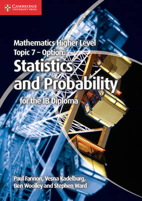 IB Diploma: Mathematics Higher Level for the IB Diploma Option Topic 7 Statistics and Probability (Paperback)