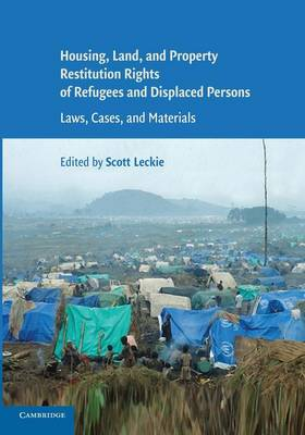 Housing and Property Restitution Rights of Refugees and Displaced Persons: Laws, Cases, and Materials (Paperback)