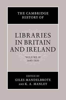 The Cambridge History of Libraries in Britain and Ireland - The Cambridge History of Libraries in Britain and Ireland 2 (Paperback)