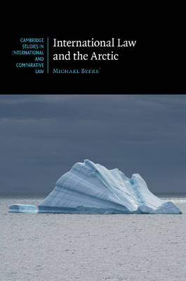 International Law and the Arctic - Cambridge Studies in International and Comparative Law 103 (Paperback)