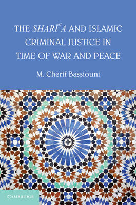 The Shari'a and Islamic Criminal Justice in Time of War and Peace (Paperback)