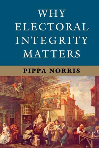 Why Electoral Integrity Matters (Paperback)