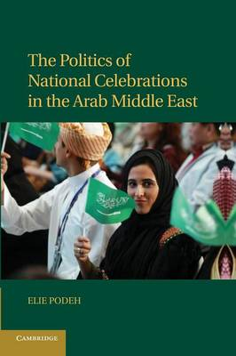 The Politics of National Celebrations in the Arab Middle East (Paperback)