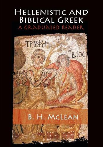 Hellenistic and Biblical Greek: A Graduated Reader (Paperback)