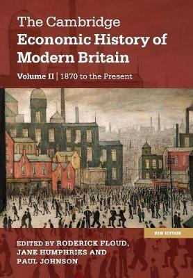 The Cambridge Economic History of Modern Britain - The Cambridge Economic History of Modern Britain 2 Volume Hardback Set (Paperback)