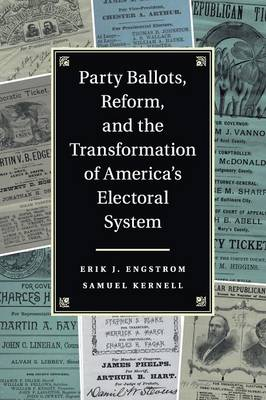 Party Ballots, Reform, and the Transformation of America's Electoral System (Paperback)