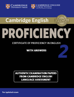 Cambridge English Proficiency 2 Student's Book with Answers: Authentic Examination Papers from Cambridge English Language Assessment - CPE Practice Tests (Paperback)