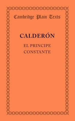 Cambridge Plain Texts: El principe constante (Paperback)