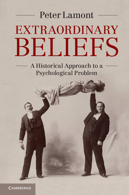 Extraordinary Beliefs: A Historical Approach to a Psychological Problem (Paperback)