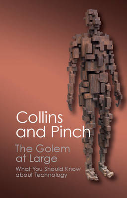 The Golem at Large: What You Should Know about Technology - Canto Classics (Paperback)