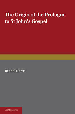 The Origin of the Prologue to St John's Gospel (Paperback)