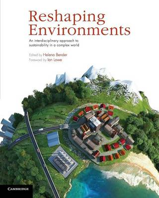 Reshaping Environments: An Interdisciplinary Approach to Sustainability in a Complex World (Paperback)