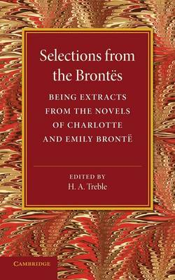 Selections from the Brontes: Being Extracts from the Novels of Charlotte and Emily Bronte (Paperback)