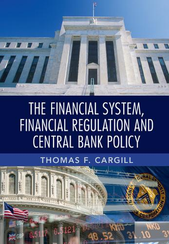 The Financial System, Financial Regulation and Central Bank Policy (Paperback)