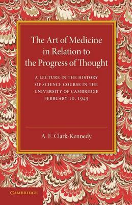The Art of Medicine in Relation to the Progress of Thought (Paperback)