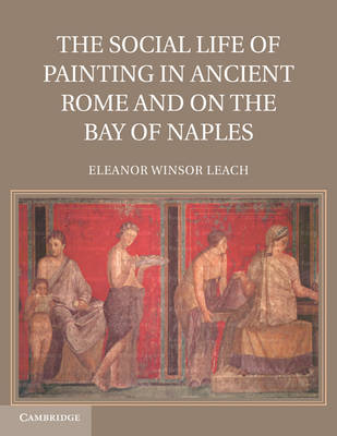 The Social Life of Painting in Ancient Rome and on the Bay of Naples (Paperback)