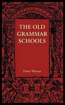 The Old Grammar Schools (Paperback)