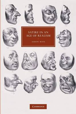 Cambridge Studies in Nineteenth-Century Literature and Culture: Satire in an Age of Realism Series Number 72 (Paperback)