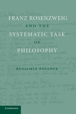 Franz Rosenzweig and the Systematic Task of Philosophy (Paperback)