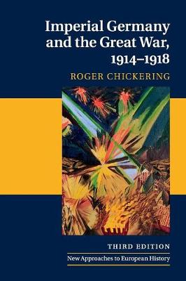 Imperial Germany and the Great War, 1914-1918 - New Approaches to European History (Paperback)