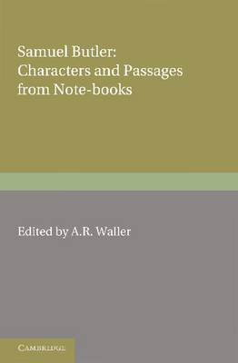 Samuel Butler: Characters and Passages from Note-Books (Paperback)