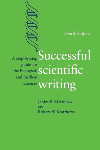 Successful Scientific Writing: A Step-by-Step Guide for the Biological and Medical Sciences (Paperback)
